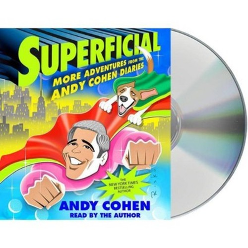 Superficial : More Adventures from the Andy Cohen Diaries (Unabridged) (CD/Spoken Word)