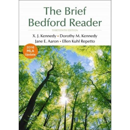 Brief Bedford Reader : Mla Update 2016 (Paperback) (X. J. Kennedy & Dorothy M. Kennedy & Jane E. Aaron &
