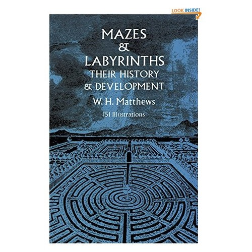 Mazes and Labyrinths: Their History and Development