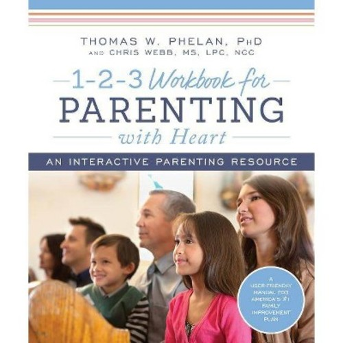 1-2-3 Workbook for Parenting With Heart : An Interactive Parenting Resource (Paperback) (Thomas Phelan &