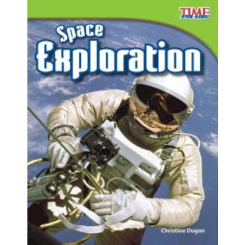 Space Exploration (TIME FOR KIDS Nonfiction Readers)
