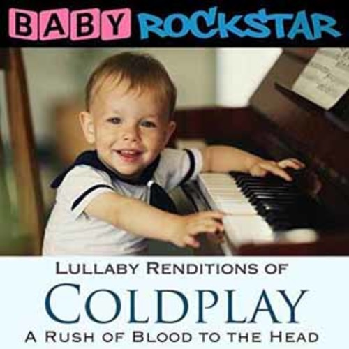 Coldplay Rush Of Blood Baby Rockstar