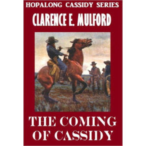 THE COMING OF CASSIDY (Hopalong Cassidy Series #4) Western Novels Comparable to Louis L'amour westerns