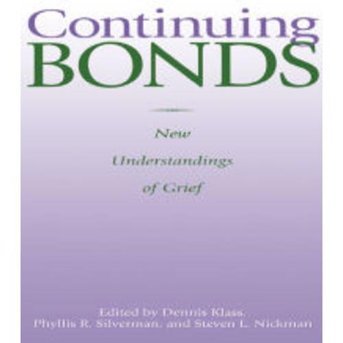 Continuing Bonds: New Understandings of Grief