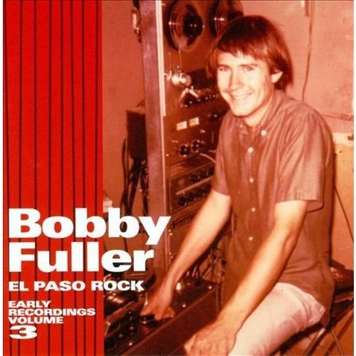 Bobby Fuller - El Paso Rock: Early Recordings, Vol. 3 (CD)