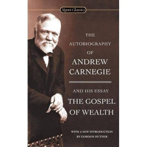 The Autobiography of Andrew Carnegie and the ( Signet Classics) (Reissue) (Paperback)