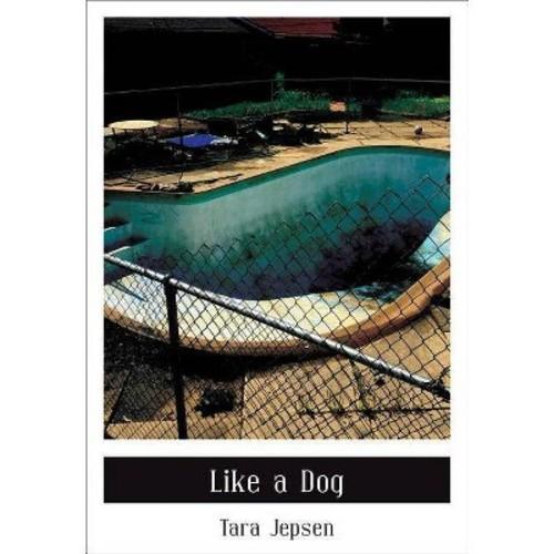 Like a Dog (Paperback) (Tara Jepsen)