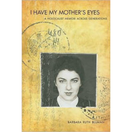 I Have My Mother's Eyes: A Holocaust Memoir Across Generations