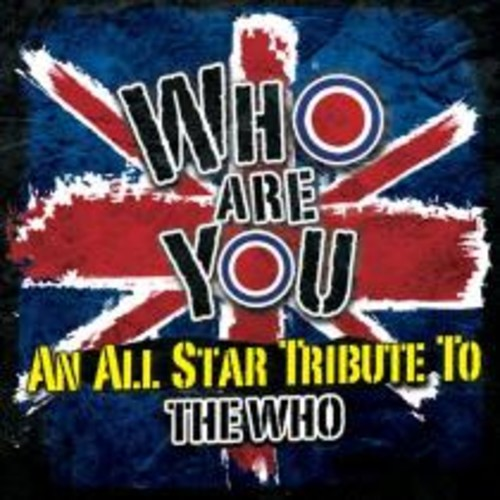 Who Are You: An All-Star Tribute to the Who [CD]