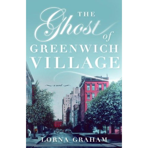 The Ghost of Greenwich Village: A Novel