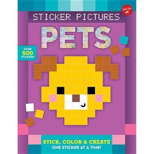 Sticker Pictures Pets : Stick, Color & Create One Sticker at a Time! (Paperback)