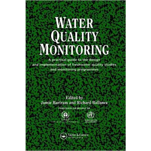 Water Quality Monitoring: A Practical Guide to the Design and Implementation of Freshwater Quality Studies and Monitoring Programmes