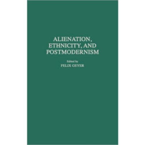 Alienation, Ethnicity, and Postmodernism