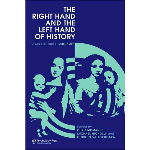 The Right Hand and the Left Hand of History: A Special Issue of Laterality / Edition 1