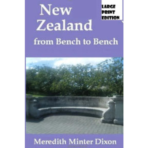 Zealand From Bench to Bench: (Large Print Edition)