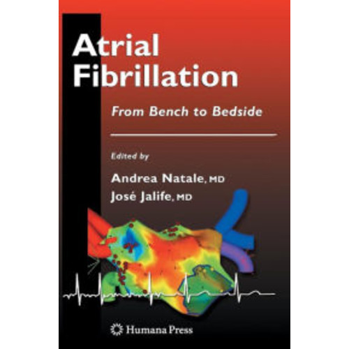 Atrial Fibrillation: From Bench to Bedside / Edition 1