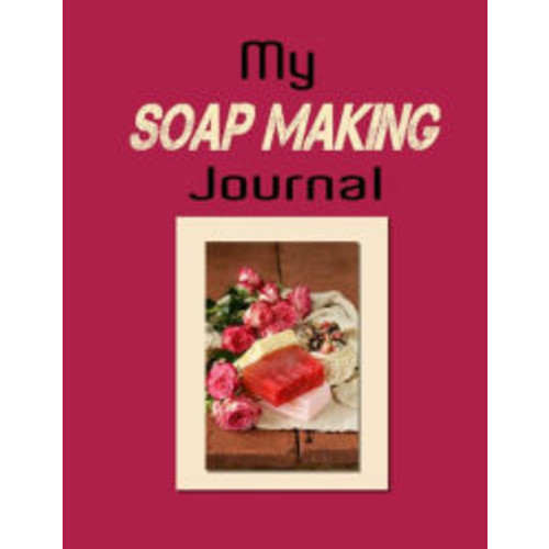 My Soap Making Journal