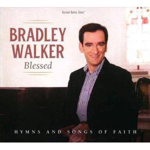 Bradley Walker - Blessed: Hymns And Songs Of Faith [Audio CD]
