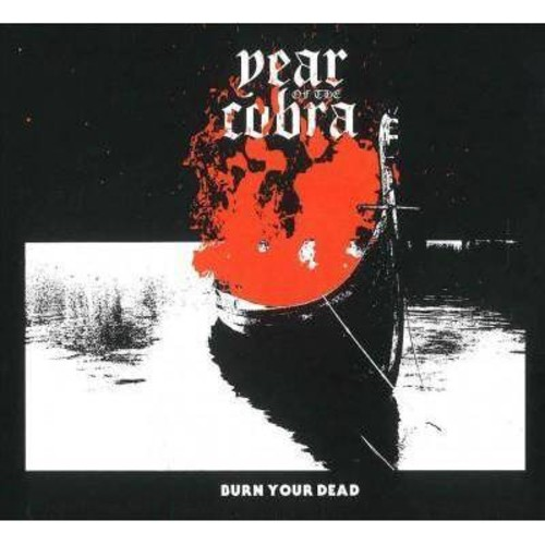 Year Of The Cobra - Burn Your Dead (CD)