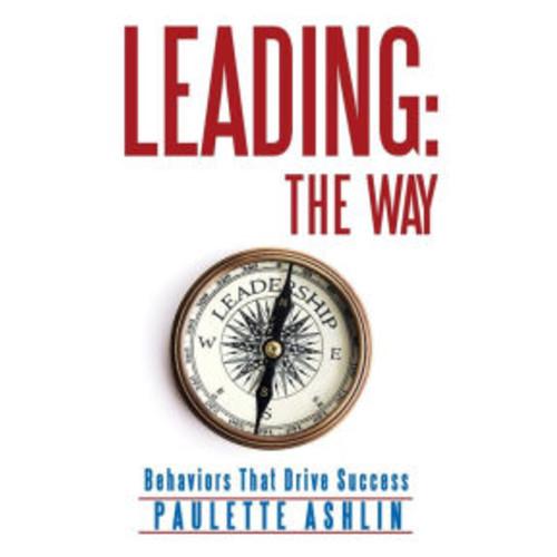 Leading: The Way: Behaviors That Drive Success