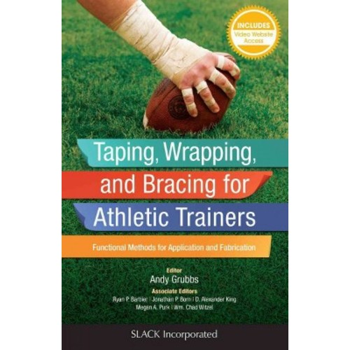 Taping, Wrapping, and Bracing for Athletic Trainers : Functional Methods for Application and Fabrication