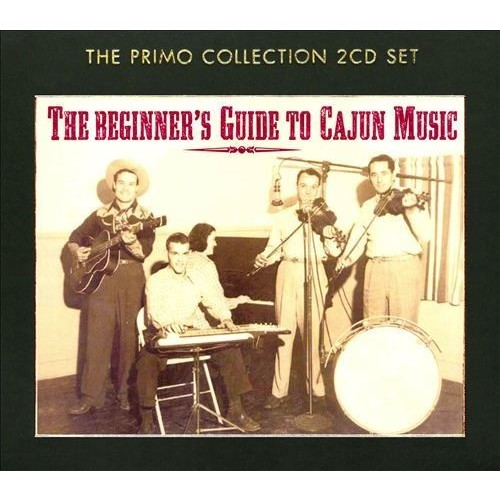 The Beginner's Guide to Cajun Music [CD]