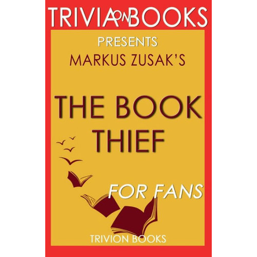 Trivia-On-Books The Book Thief by Markus Zusak