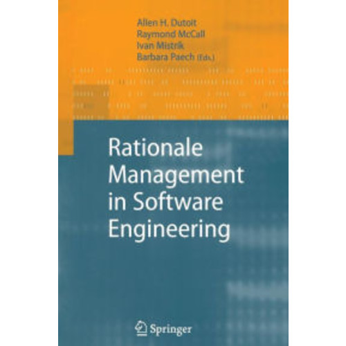 Rationale Management in Software Engineering / Edition 1