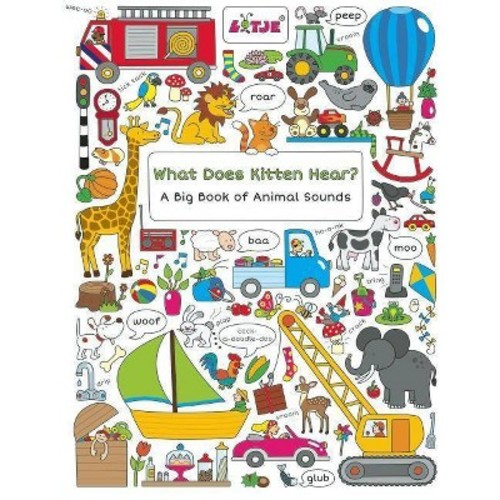 What Does Kitten Hear? : A Big Book of Animal Sounds