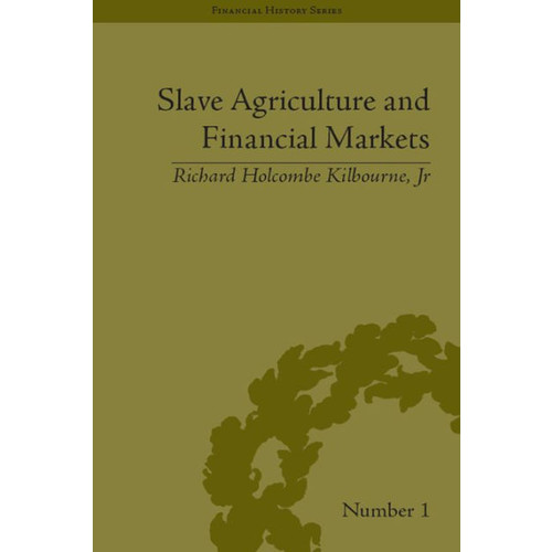 Slave Agriculture and Financial Markets in Antebellum America: The Bank of the United States in Mississippi, 1831-1852 / Edition 1
