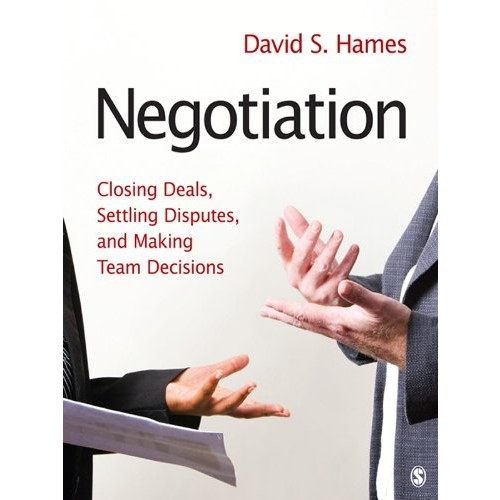 Negotiation: Closing Deals, Settling Disputes, and Making Team Decisions