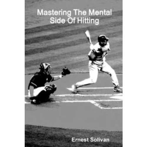 Mastering The Mental Side Of Hitting