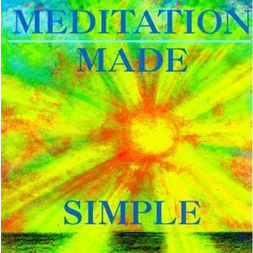 Meditation Made Simple The Mind and Body Healing Series