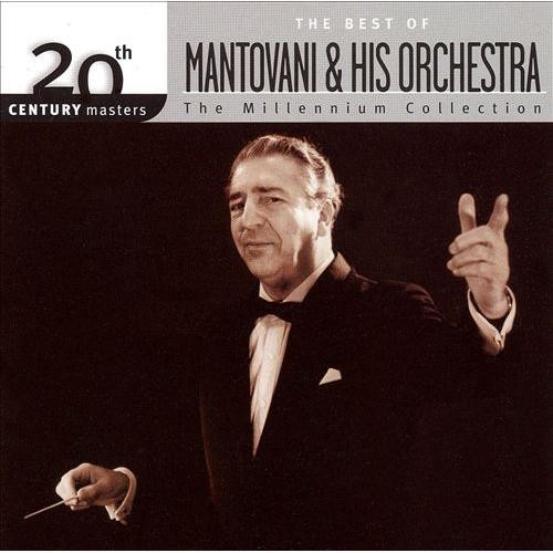 20th Century Masters - The Millennium Collection: The Best of Mantovani & Hi [CD]