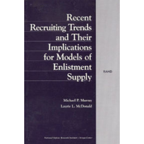 Recent Recruiting Trends and Their Implications for Models of Enlistment Supply / Edition 1