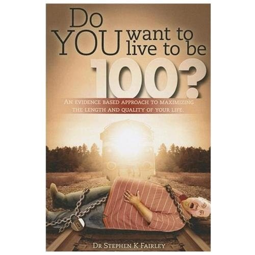 Do You Want to Live to Be 100?