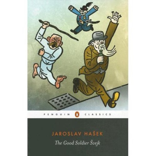 The Good Soldier Svejk: and His Fortunes in the World War (Penguin Classics)