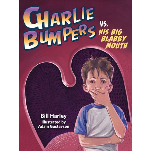 Charlie Bumpers vs. His Big Blabby Mouth (Charlie Bumpers Series)