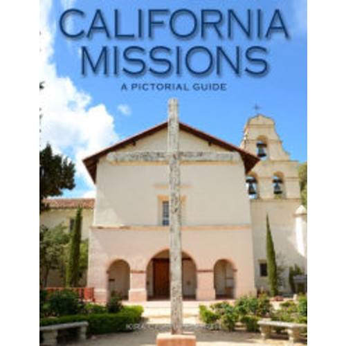 California Missions: A Pictorial Guide