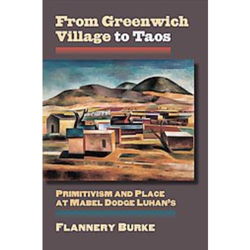 From Greenwich Village to Taos: Primitivism and Place at Mabel Dodge Luhan's (Paperback)