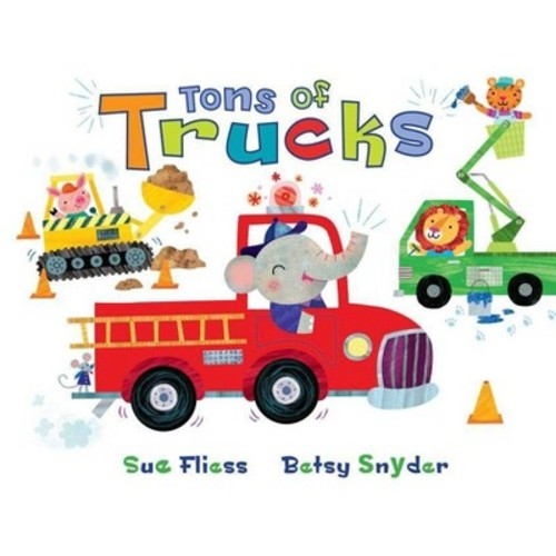 Tons of Trucks (Hardcover) by Sue Fliess