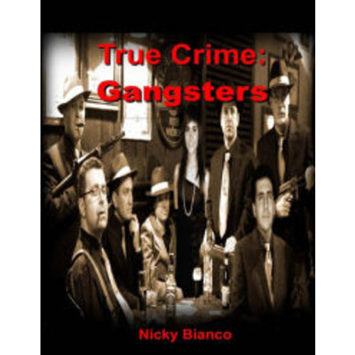 True Crime: Gangsters