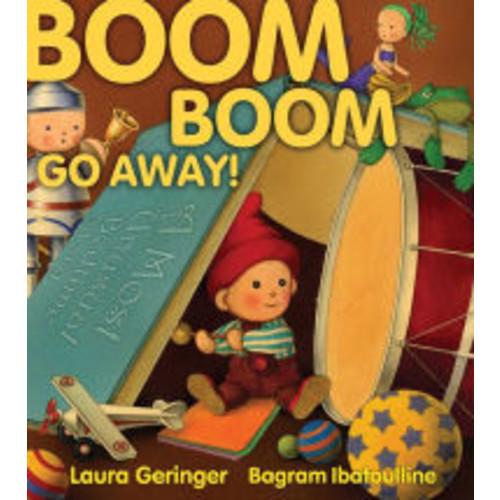 Boom Boom Go Away!: with audio recording