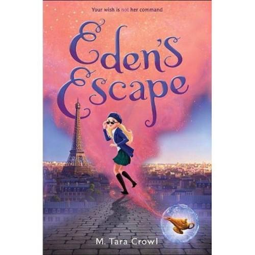 Eden's Escape (School And Library) (M. Tara Crowl)