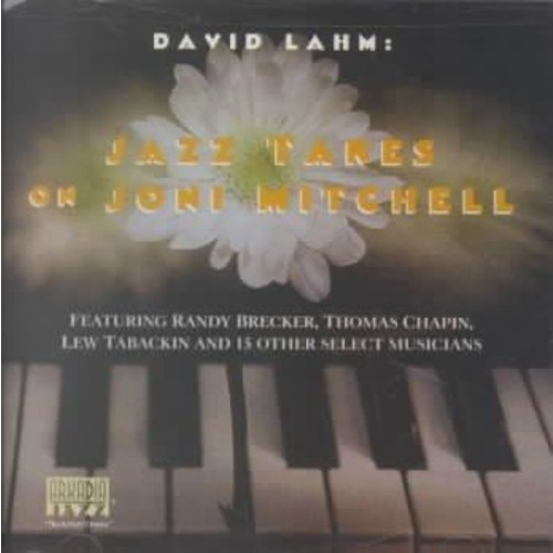 David Lahm - Jazz Takes on Joni Mitchell