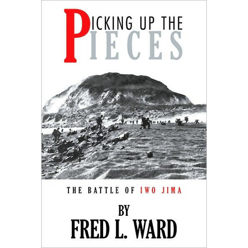 Picking Up The Pieces: The Battle of Iwo Jima