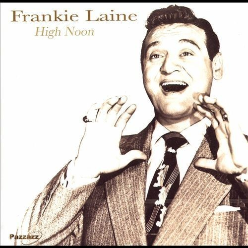 High Noon [Pazzazz] By Frankie Laine (Audio CD)