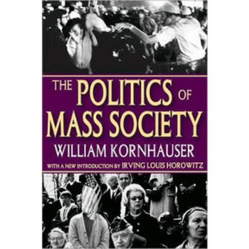 The Politics of Mass Society / Edition 1
