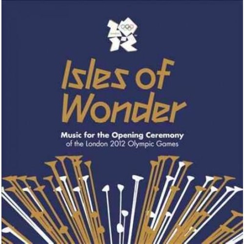 Various - Isles Of Wonder: Music For The Opening Ceremony Of The 2012 Olympics