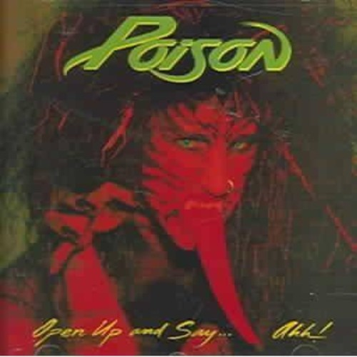 Poison - Open Up & Say Ahh!: 20th Anniversary Edition